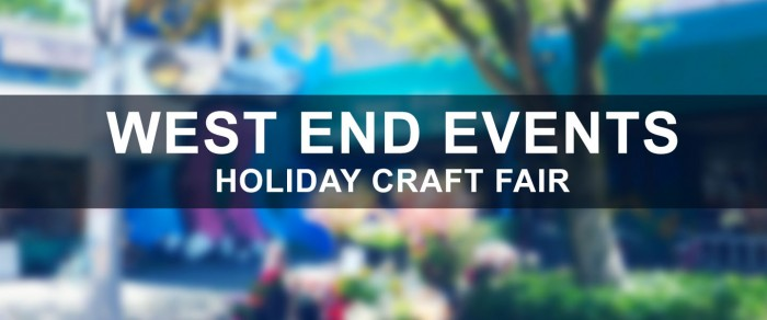 West End Events Holiday Craft Fair