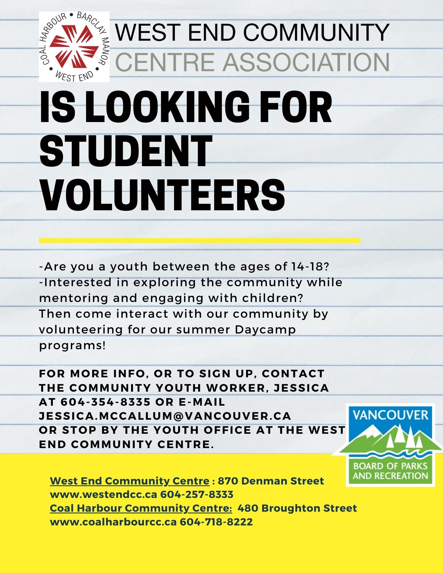 Looking for Student Volunteers Are you a youth between the ages of 14-18? Then come and interact with our community by volunteering for our summer day camp programs For more info contact Jessica at jessica@mccallum@vancouver.ca or stop by the WECC youth office